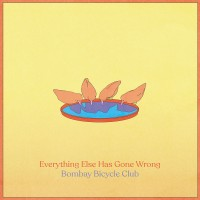 Purchase Bombay Bicycle Club - Everything Else Has Gone Wrong