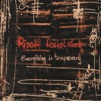 Purchase Ripoff Raskolnikov - Everything Is Temporary
