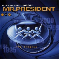 Purchase Mr. President - A Kind Of... Best ! (The Singles)