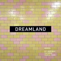 Purchase Pet Shop Boys - Dreamland (Remixes)