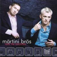 Purchase Martini Bros. - Love The Machines
