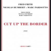 Purchase Fred Frith - Cut Up The Border