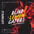 Buy The Blind Lemon Gators - Gatorville Mp3 Download
