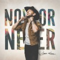 Buy Brett Kissel - Now Or Never Mp3 Download