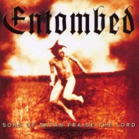 Purchase Entombed - Sons Of Satan Praise The Lord CD1