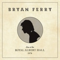 Purchase Bryan Ferry - Live At The Royal Albert Hall, 1974