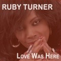 Buy Ruby Turner - Love Was Here Mp3 Download