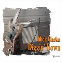 Purchase Mick Clarke - Diggin' Down