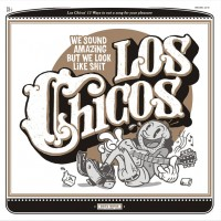 Purchase los chicos - We Sound Amazing But We Look Like Shit
