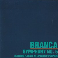 Purchase Glenn Branca - Symphony No. 5 (Describing Planes Of An Expanding Hypersphere)