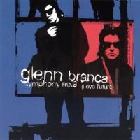 Purchase Glenn Branca - Symphony No. 9 (L'eve Future)