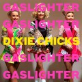 Buy Dixie Chicks - Gaslighter (CDS) Mp3 Download