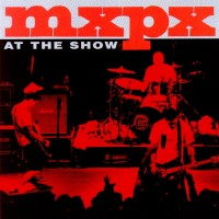 Purchase MXPX - At The Show