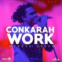 Purchase Rihanna - Work (Conkarah Reggae Cover) (CDS)