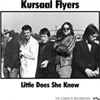 Purchase Kursaal Flyers - Little Does She Know: Complete Recordings