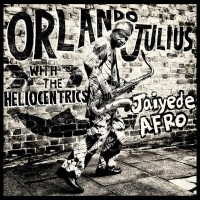 Purchase The Heliocentrics - Jaiyede Afro (With Orlando Julius)