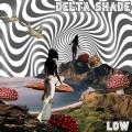 Buy Delta Shade - Low Mp3 Download