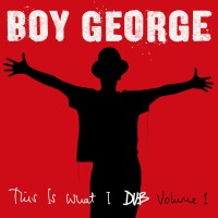 Purchase Boy George - This Is What I Dub, Vol. 1