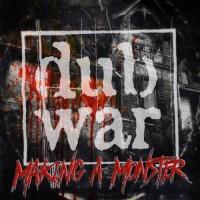 Purchase Dub War - Making A Monster (CDS)