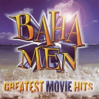 Purchase Baha Men - Greatest Movie Hits