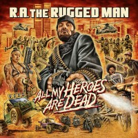 Purchase R.A. The Rugged Man - All My Heroes Are Dead