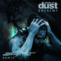 Purchase Circle Of Dust - Onenemy (Soul Extract Remix) (CDS)