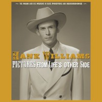 Purchase Hank Williams - Pictures From Life's Other Side: The Man And His Music In Rare Recordings And Photos (2019 - Remaster) CD1