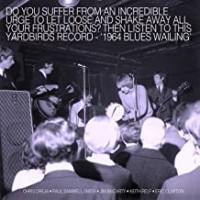 Purchase The Yardbirds - Blues Wailing: Five Live Yardbirds 1964