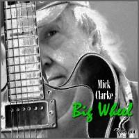 Purchase Mick Clarke - Big Wheel