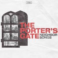 Purchase The Porter's Gate - Neighbor Songs