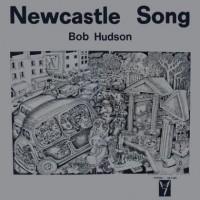 Purchase Bob Hudson - The Newcastle Song (Vinyl)