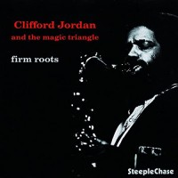 Purchase Clifford Jordan And The Magic Triangle - Firm Roots (Reissued 2017)