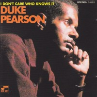 Purchase Duke Pearson - I Don't Care Who Knows It