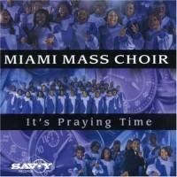 Purchase Miami Mass Choir - It's Praying Time