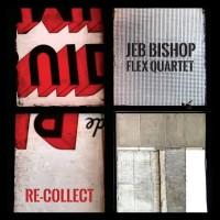 Purchase Jeb Bishop Flex Quartet - Re - Collect