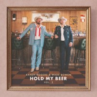 Purchase Randy Rogers & Wade Bowen - Hold My Beer, Vol. 2