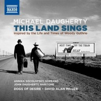 Purchase VA - Michael Daugherty: This Land Sings (Inspired By The Life And Times Of Woody Guthrie)