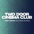 Buy Two Door Cinema Club - Isolation (CDS) Mp3 Download