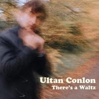 Purchase Ultan Conlon - There's A Waltz