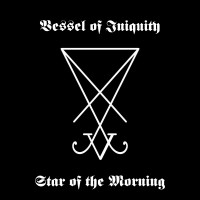 Purchase Vessel Of Iniquity - Star Of The Morning