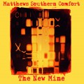 Buy Matthews' Southern Comfort - The New Mine Mp3 Download