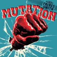 Purchase Les Freres Smith - Mutation
