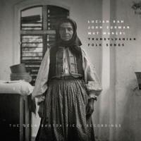 Purchase Lucian Ban, John Surman, Mat Maneri - Transylvanian Folk Songs: The Bela Bartók Field Recordings