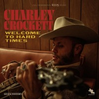 Purchase Charley Crockett - Welcome To Hard Times