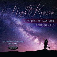Purchase Eddie Daniels - Night Kisses: A Tribute To Ivan Lins