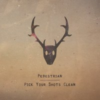 Purchase Pedestrian - Pick Your Shots Clean