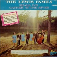 Purchase The Lewis Family - Shall We Gather At The River (Vinyl)