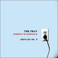 Purchase The Fray - Acoustic In Nashville