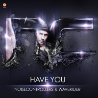 Purchase noisecontrollers - Have You (With Waverider)