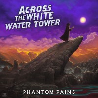 Purchase Across The White Water Tower - Phantom Pains (EP)